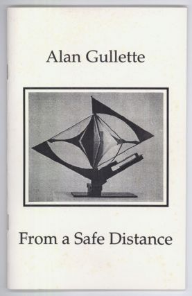 FROM A SAFE DISTANCE. Alan Gullette