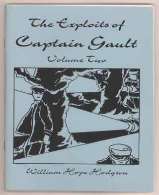THE EXPLOITS OF CAPTAIN GAULT: VOLUME TWO. William Hope Hodgson.