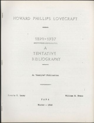 HOWARD PHILLIPS LOVECRAFT 1890-1937: A TENTATIVE BIBLIOGRAPHY [cover title]. Howard Phillips...