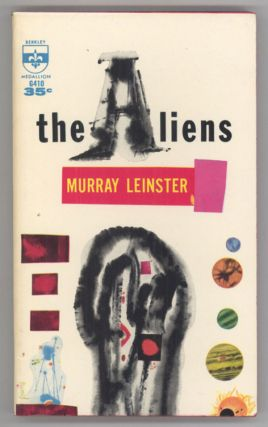 THE ALIENS. Murray Leinster, William Fitzgerald Jenkins