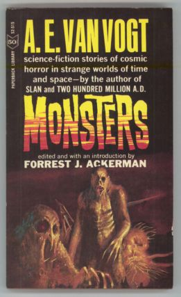 MONSTERS. Edited and with an introduction by Forest J. Ackerman. Van Vogt