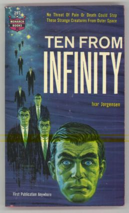 "TEN FROM INFINITY [by] Ivar Jorgensen [pseudonym]. Paul W. Fairman, ""Ivar Jorgensen."""