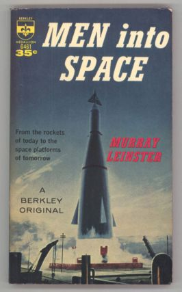 MEN INTO SPACE. Murray Leinster, William Fitzgerald Jenkins