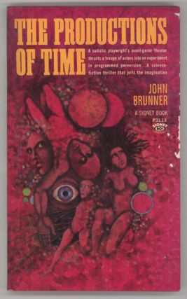 THE PRODUCTIONS OF TIME. John Brunner