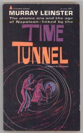 TIME TUNNEL. Murray Leinster, William Fitzgerald Jenkins