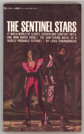 THE SENTINEL STARS: A NOVEL OF THE FUTURE. Louis Charbonneau