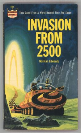 "INVASION FROM 2500 [by] Norman Edwards [pseudonym]. Terry Carr, Ted White, ""Norman Edwards."""