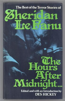 THE HOURS AFTER MIDNIGHT: TALES OF TERROR AND THE SUPERNATURAL ... Edited and with an...