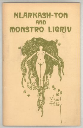 KLARKASH-TON AND MONSTRO LIGRIV: PREVIOUSLY UNPUBLISHED POEMS AND ART BY CLARK ASHTON SMITH...