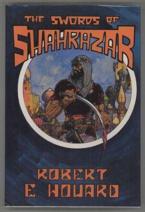 SWORDS OF SHAHRAZAR. Robert E. Howard