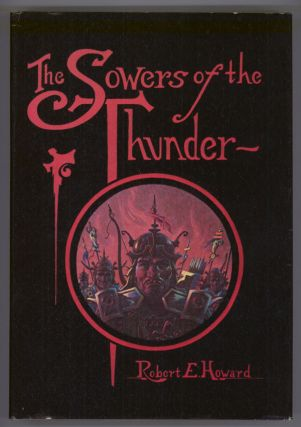 THE SOWERS OF THE THUNDER. Robert E. Howard