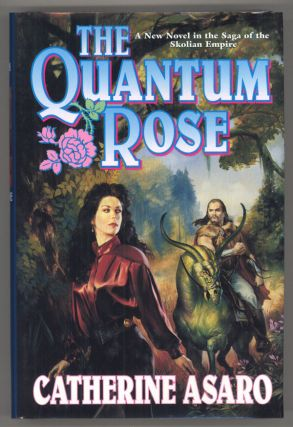 THE QUANTUM ROSE. Catherine Asaro