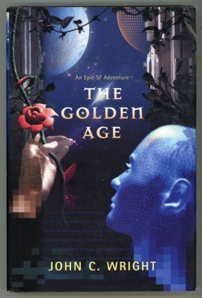 THE GOLDEN AGE: A ROMANCE OF THE FAR FUTURE. John C. Wright