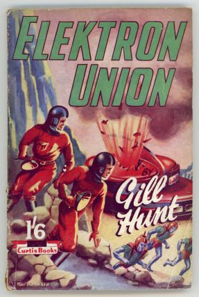 ELEKTRON UNION by Gill Hunt [pseudonym]. used house pseudonym, Dennis Talbot Hughes
