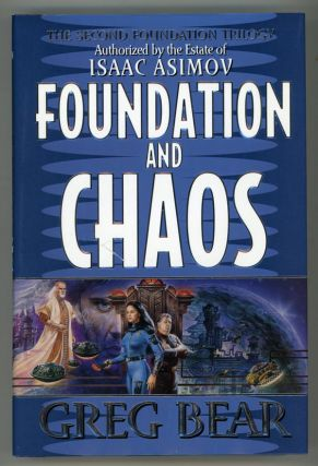 FOUNDATION AND CHAOS. Greg Bear