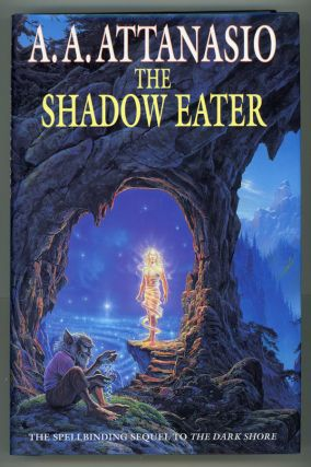THE SHADOW EATER. A. A. Attanasio
