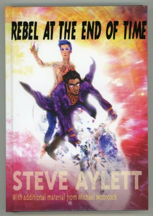 REBEL AT THE END OF TIME. Steve Aylett