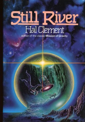 STILL RIVER. Hal Clement, Harry Clement Stubbs