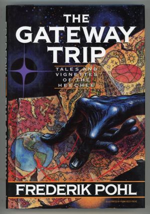 THE GATEWAY TRIP: TALES AND VIGNETTES OF THE HEECHEE. Frederik Pohl