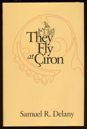 THEY FLY AT CIRON. Samuel R. Delany