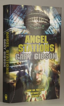 ANGEL STATIONS. Gary Gibson