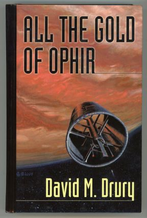 ALL THE GOLD OF OPHIR. David M. Drury