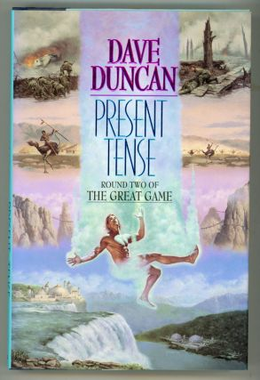 PRESENT TENSE: ROUND TWO OF THE GREAT GAME. Dave Duncan