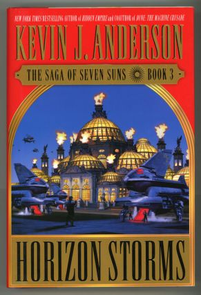 HORIZON STORMS: THE SAGA OF THE SEVEN SUNS BOOK 3. Kevin J. Anderson.