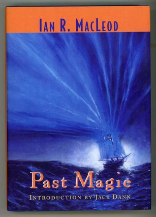PAST MAGIC. Ian R. MacLeod