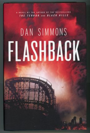 FLASHBACK: A NOVEL. Dan Simmons