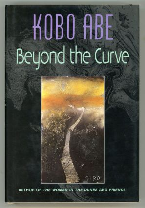 BEYOND THE CURVE ... Translated by Juliet Winters Carpenter. Kobo Abe