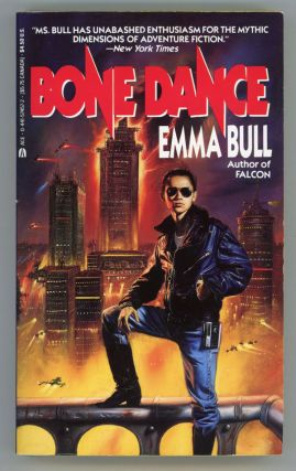 BONE DANCE: A FANTASY FOR TECHNOPHILES. Emma Bull