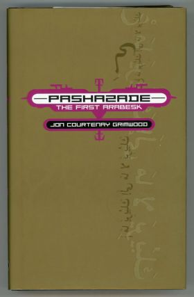 PASHAZADE: THE FIRST ARABESK. Jon Courtenay Grimwood