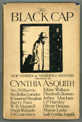 THE BLACK CAP: NEW STORIES OF MURDER & MYSTERY. Cynthia Asquith