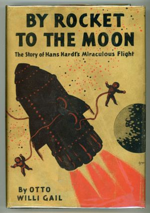 BY ROCKET TO THE MOON: THE STORY OF HANS HARDT'S MIRACULOUS FLIGHT.