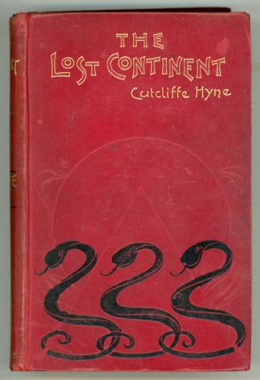 THE LOST CONTINENT. Cutcliffe Hyne, Charles John