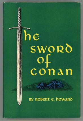 THE SWORD OF CONAN. Robert E. Howard