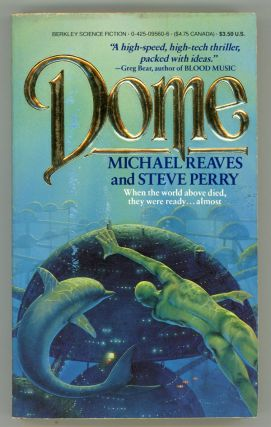 DOME. Michael Reaves, Steve Perry