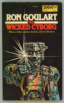 THE WICKED CYBORG. Ron Goulart