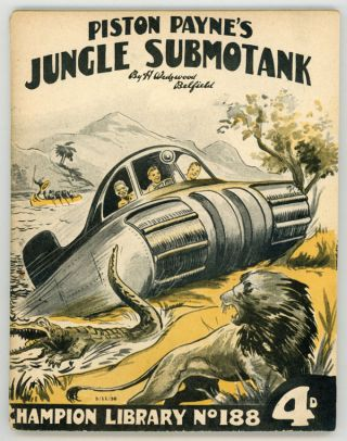 """Piston Payne's Jungle Submotank"" in CHAMPION LIBRARY. H. Wedgwood CHAMPION LIBRARY. Belfield"