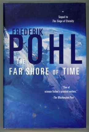 THE FAR SHORE OF TIME. Frederik Pohl