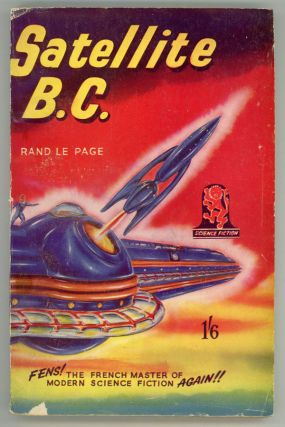 SATELLITE B.C. by Rand Le Page [pseudonym]. used house pseudonym, John Glasby, Arthur Roberts