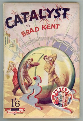 CATALYST by Brad Kent [pseudonym]. here house pseudonym, Dennis Talbot Hughes