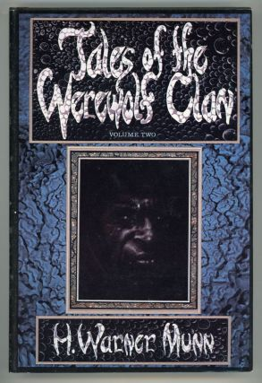 TALES OF THE WEREWOLF CLAN. VOLUME II: THE MASTER GOES HOME. H. Warner Munn