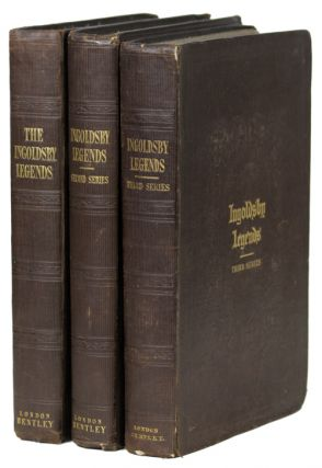 THE INGOLDSBY LEGENDS OR MIRTH AND MARVELS BY THOMAS INGOLDSBY ESQUIRE. [FIRST]-THIRD SERIES....