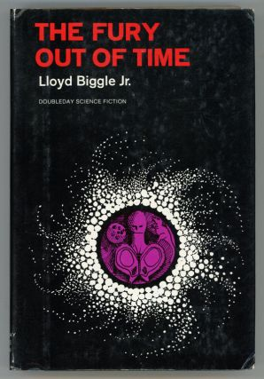 THE FURY OUT OF TIME. Lloyd Biggle, Jr