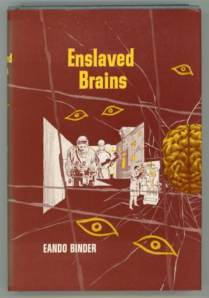 ENSLAVED BRAINS. Earl, Otto Oscar Binder