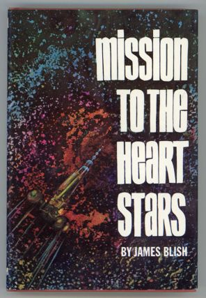 MISSION TO THE HEART STARS. James Blish