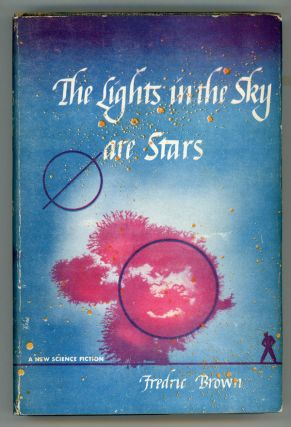 THE LIGHTS IN THE SKY ARE STARS. Fredric Brown