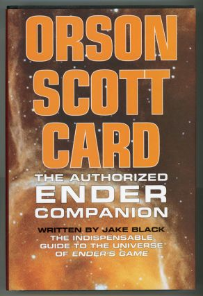 THE AUTHORIZED ENDER COMPANION. Orson Scott Card, Jake Black